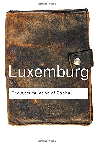 The Accumulation of Capital: Rosa Luxemburg