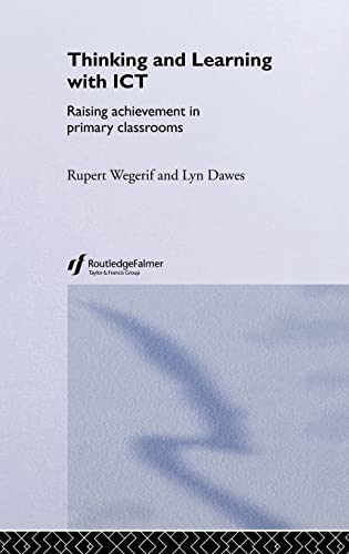 9780415304757: Thinking and Learning with ICT: Raising Achievement in Primary Classrooms