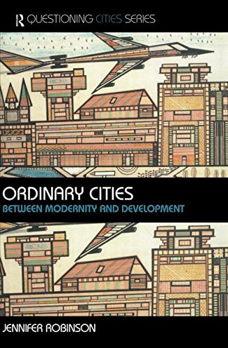 9780415304870: Ordinary Cities: Between Modernity and Development (Questioning Cities)