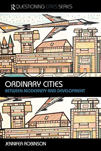 9780415304887: Ordinary Cities: Between Modernity and Development
