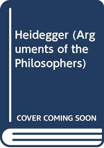 9780415305150: Heidegger (Arguments of the Philosophers)