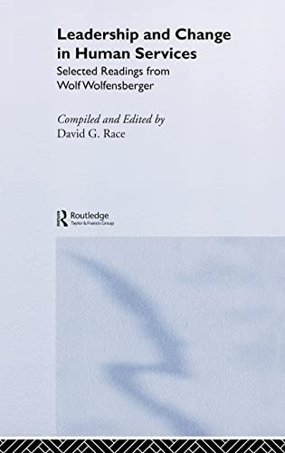 Leadership and Change in Human Services: Selected Readings from Wolf Wolfensberger: Routledge