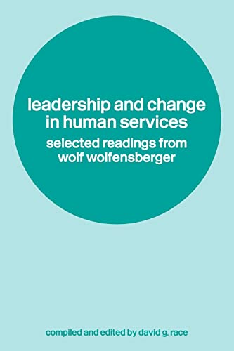 9780415305631: Leadership and Change in Human Services: Selected Readings from Wolf Wolfensberger