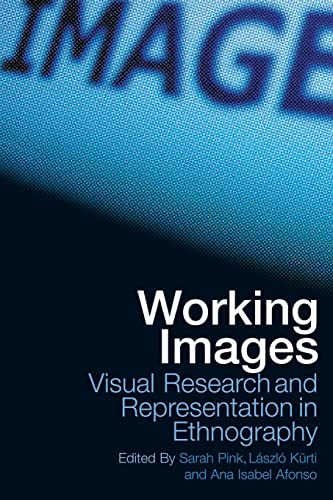 9780415306546: Working Images: Visual Research and Representation in Ethnography