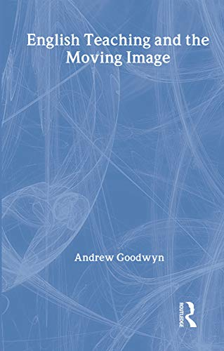 9780415306607: English Teaching and the Moving Image