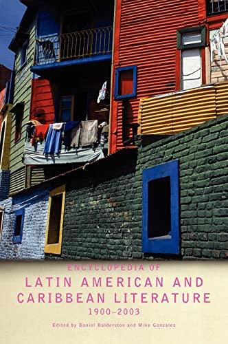 Encyclopedia of Twentieth-Century Latin American and Caribbean Literature, 1900-2003 (Encyclopedias...