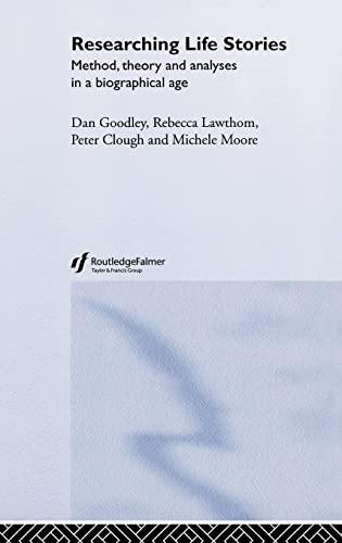 Researching Life Stories: Method, Theory and Analyses: Peter Clough; Dan