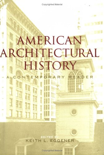 9780415306959: American Architectural History: A Contemporary Reader