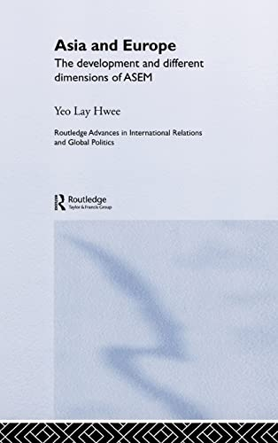 Asia and Europe: The Development and Different Dimensions of ASEM (Routledge Advances in ...