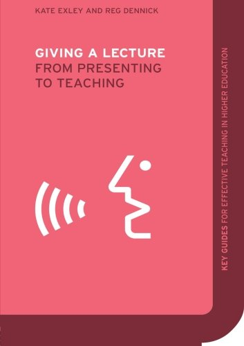 Giving a Lecture : From Presenting to: Kate Exley; Reg