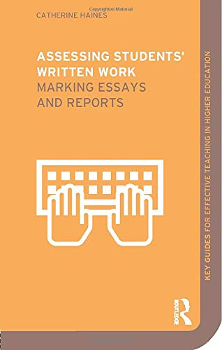 9780415307215: Assessing Students' Written Work: Marking Essays and Reports (Key Guides for Effective Teaching in Higher Education)