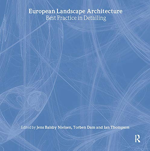 9780415307369: European Landscape Architecture: Best Practice in Detailing