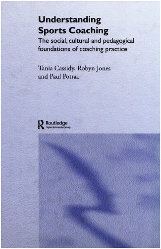 9780415307390: Understanding Sports Coaching: The Social, Cultural and Pedagogical Foundations of Coaching Practice