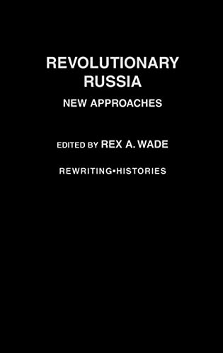 9780415307475: Revolutionary Russia: New Approaches to the Russian Revolution of 1917 (Rewriting Histories)