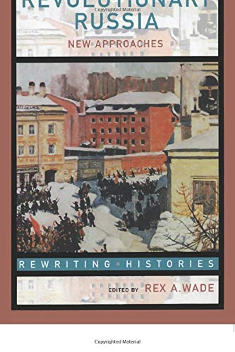 9780415307482: Revolutionary Russia: New Approaches to the Russian Revolution of 1917 (Rewriting Histories)