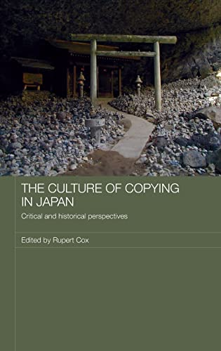 9780415307529: The Culture of Copying in Japan: Critical and Historical Perspectives