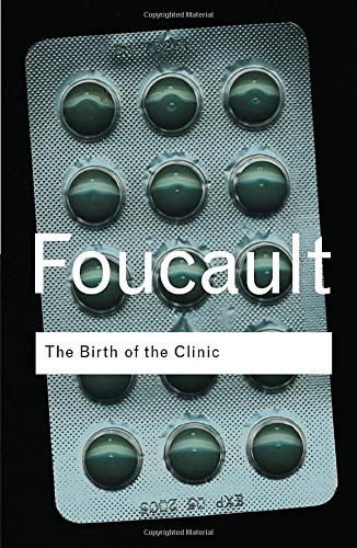 9780415307727: The Birth of the Clinic (Routledge Classics)