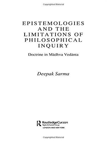 9780415308052: Epistemologies and the Limitations of Philosophical Inquiry: Doctrine in Madhva Vedanta (Routledge Hindu Studies Series)