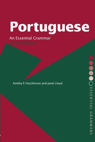 Portuguese: An Essential Grammar (Routledge Essential Grammars) (0415308178) by Amelia P. Hutchinson; Janet Lloyd
