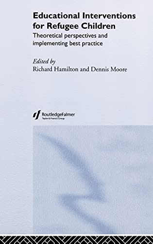 9780415308243: Educational Interventions for Refugee Children: Theoretical Perspectives and Implementing Best Practice