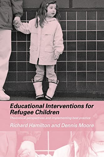 9780415308250: Educational Interventions for Refugee Children: Theoretical Perspectives and Implementing Best Practice
