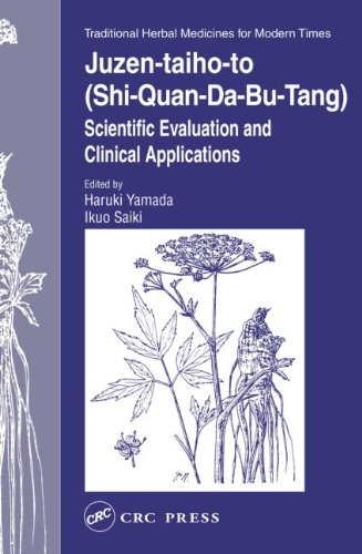 9780415308304: Juzen-taiho-to (Shi-Quan-Da-Bu-Tang): Scientific Evaluation and Clinical Applications (Traditional Herbal Medicines for Modern Times)