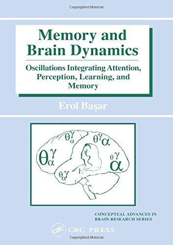 9780415308366: Memory and Brain Dynamics: Oscillations Integrating Attention, Perception, Learning, and Memory (Conceptual Advances in Brain Research)
