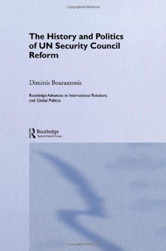 9780415308458: The History and Politics of UN Security Council Reform (Routledge Advances in International Relations and Global Politics)