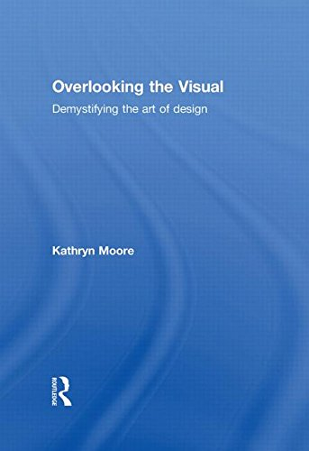 9780415308694: Overlooking the Visual: Demystifying the Art of Design
