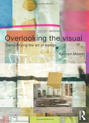 9780415308700: Overlooking the Visual: Demystifying the Art of Design