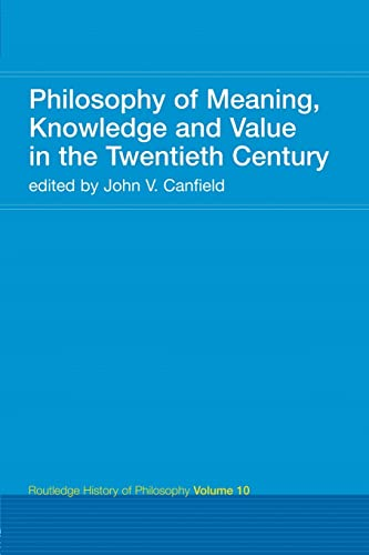9780415308823: Philosophy of Meaning, Knowledge and Value in the Twentieth Century: Routledge History of Philosophy Volume 10 (Volume 2)