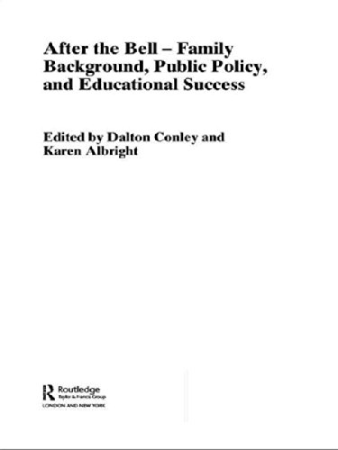 After The Bell - Family Background, Public Policy, And Educational Success: Conley, Dalton; ...