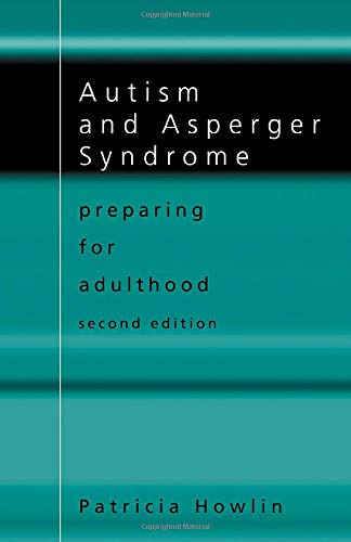 Autism and Asperger Syndrome: Preparing for Adulthood: Howlin, Patricia