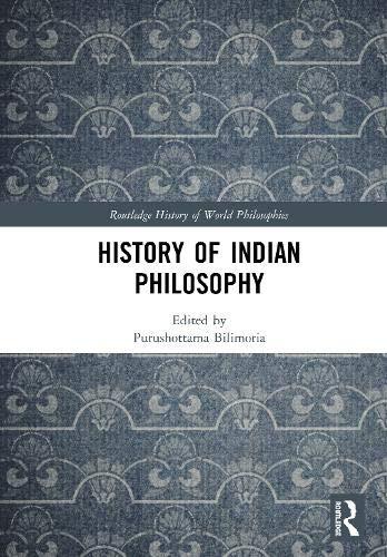 Routledge History of Indian Philosophy: Bilimoria, Purusottama