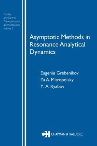 Asymptotic Methods in Resonance Analytical Dynamics (Stability: Grebenikov, Eugeniu, Mitropolsky,