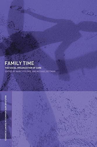 9780415310109: Family Time: The Social Organization of Care (Routledge IAFFE Advances in Feminist Economics)