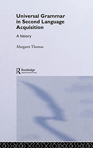 9780415310376: Universal Grammar in Second-Language Acquisition: A History (Routledge Studies in the History of Linguistics)