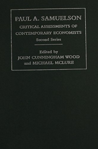 Paul A. Samuelson: Critical Assessments of Contemporary: Wood, John Cunningham