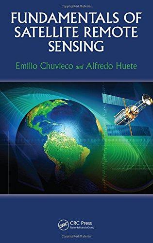 Fundamentals of Satellite Remote Sensing: Chuvieco, Emilio