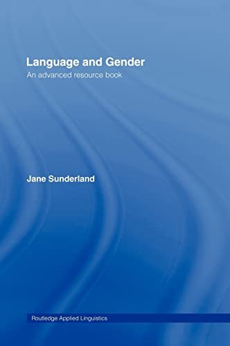 9780415311038: Language and Gender: An Advanced Resource Book (Routledge Applied Linguistics)