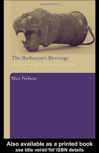 9780415311212: The Barbarian's Beverage: A History of Beer in Ancient Europe
