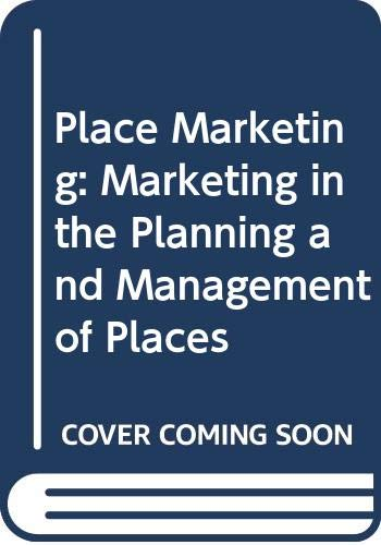 9780415311229: Place Marketing: Marketing in the Planning and Management of Places
