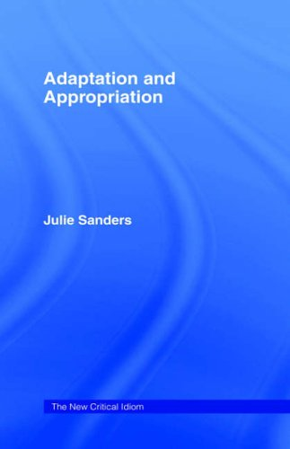 9780415311717: Adaptation and Appropriation (The New Critical Idiom)