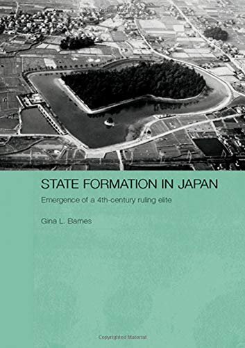 9780415311786: State Formation in Japan: Emergence of a 4th-Century Ruling Elite: Essays on Yayoi and Kofun Period Archaeology (Durham East Asia Series)