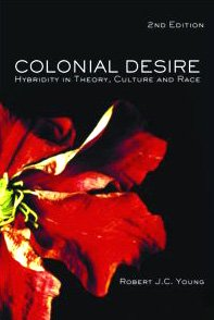 9780415311823: Colonial Desire: Hybridity in Theory, Culture and Race