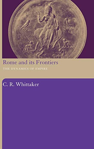 9780415312004: Rome and its Frontiers: The Dynamics of Empire