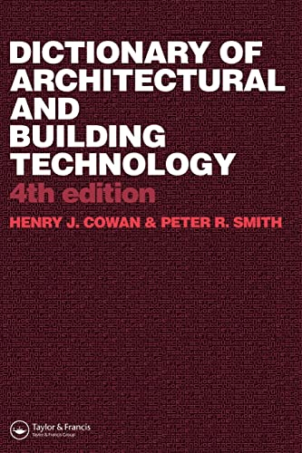 Dictionary of Architectural and Building Technology: Cowan, Henry J./