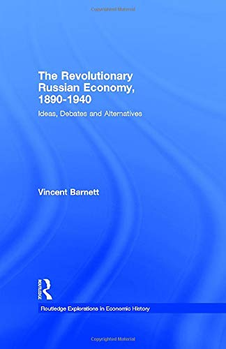 9780415312646: The Revolutionary Russian Economy, 1890-1940: Ideas, Debates and Alternatives
