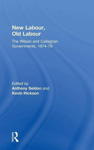 9780415312813: New Labour, Old Labour: The Wilson and Callaghan Governments 1974-1979