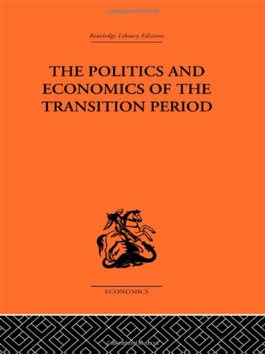 9780415313100: The Politics and Economics of the Transition Period